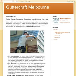 Guttercraft Melbourne: Gutter Repair Company: Questions to Ask Before You Hire
