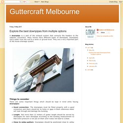 Guttercraft Melbourne: Explore the best downpipes from multiple options