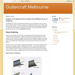 Guttercraft Melbourne: Explore Your Require Kind of Gutter from Different Kinds of Guttering