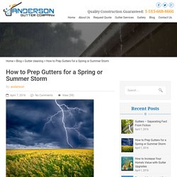How to Prep Gutters for a Spring or Summer Storm - Anderson Gutter Company