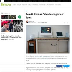 Rain Gutters as Cable Management Tools - Lifehacker
