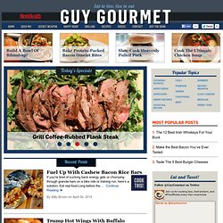 Guy Gourmet | MensHealth.com | Men's Health