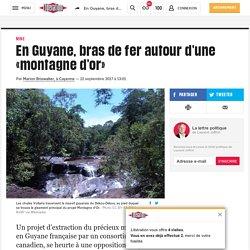 En Guyane, bras de fer autour d'une «montagne d'or»