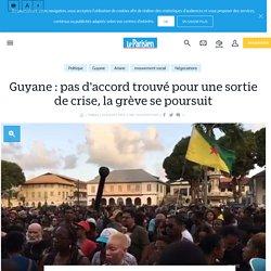 Guyane : pas d'accord trouvé pour une sortie de crise, la grève se poursuit - Le Parisien