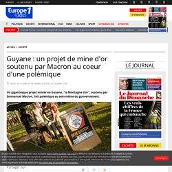 Guyane : un projet de mine d'or soutenu par Macron au coeur d'une polémique