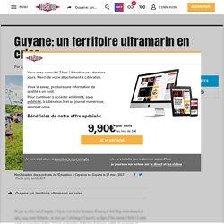 Guyane: un territoire ultramarin en crise
