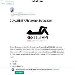 Guys, REST APIs are not Databases – Thiago Marini