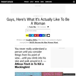 Guys, Here's What It's Actually Like To Be A Woman