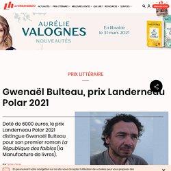 Gwenaël Bulteau, prix Landerneau Polar 2021...