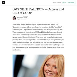 GWYNETH PALTROW — Actress and CEO of GOOP