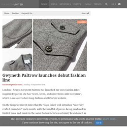 Gwyneth Paltrow launches debut fashion line