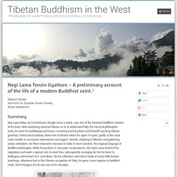 Negi Lama Tenzin Gyaltsen – A preliminary account of the life of a modern Buddhist saint by Thierry Dodin