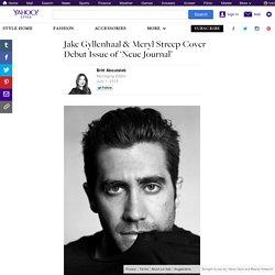 Jake Gyllenhaal & Meryl Streep Cover Debut Issue of 'Neue Journal'