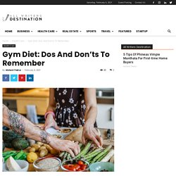 Gym Diet: Dos And Don'ts To Remember