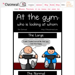 At the gym: who is looking at whom - The Oatmeal - StumbleUpon