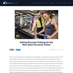 Selling Personal Training for the Non-Sales Personal Trainer