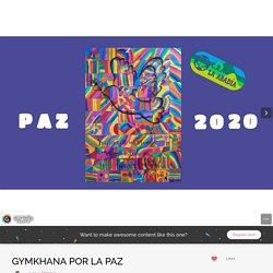 GYMKHANA POR LA PAZ by Flopezal on Genial.ly