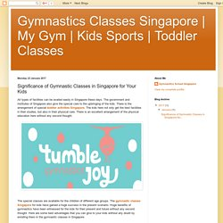 Toddler Classes : Significance of Gymnastic Classes in Singapore for Your Kids