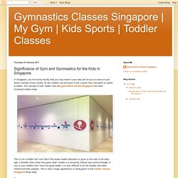 Toddler Classes : Significance of Gym and Gymnastics for the Kids in Singapore