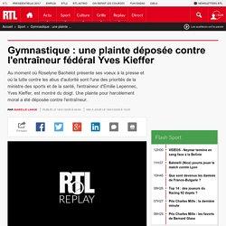 Gymnastique : une plainte déposée contre l'entraîneur fédéral Yves Kieffer