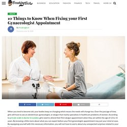 10 Things to Know When Fixing your First Gynaecologist Appointment - Freakingtech.com
