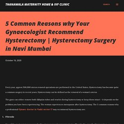 5 Common Reasons why Your Gynaecologist Recommend Hysterectomy