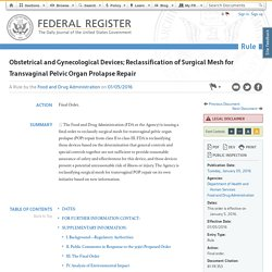 Obstetrical and Gynecological Devices; Reclassification of Surgical Mesh for Transvaginal Pelvic Organ Prolapse Repair