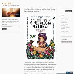 Les femmes de l'Amérique du Sud ouvrent la porte à une gynécologie naturelle