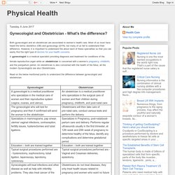 Physical Health: Gynecologist and Obstetrician - What's the difference?