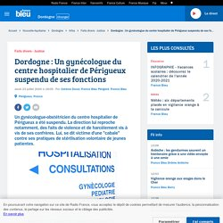 Dordogne : Un gynécologue du centre hospitalier de Périgueux suspendu de ses fonctions