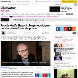 Procès du Dr Hazout : le gynécologue condamné à 8 ans de prison - 20 février 2014
