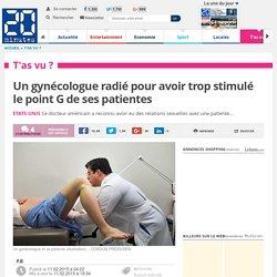Un gynécologue radié pour avoir trop stimulé le point G de ses patientes