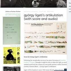 györgy ligeti's artikulation (with score and audio) – The Hum Blog
