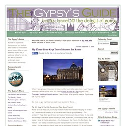 The Gypsy's Guide: My Three Best-Kept Travel Secrets for Rome