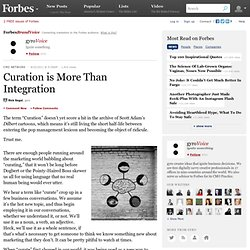 Curation is More Than Integration