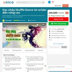 Học nhảy Shuffle Dance từ cơ bản đến nâng cao