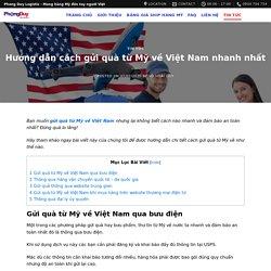 Hướng dẫn cách gửi quà từ Mỹ về Việt Nam nhanh nhất