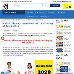 HƯỚNG DẪN chọn áo gia đình 2020 để có những bộ ảnh CHẤT LỪ