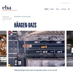 HÄAGEN-DAZS, Taking Häagen-Dazs flavor to the streets - CBA, designing brands with heart