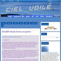HAARP Alaska ferme ses portes - Ciel Voilé
