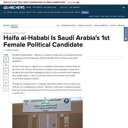 Haifa al-Hababi Is Saudi Arabia's 1st Female Political Candidate