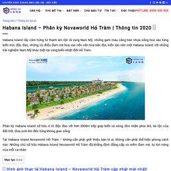 Habana Island - Phân kỳ Novaworld Hồ Tràm