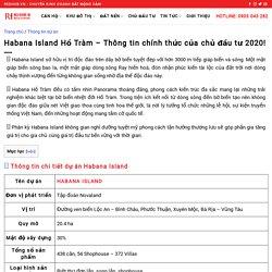 Habana Island Hồ Tràm - Thông tin chính thức của chủ đầu tư 2020!
