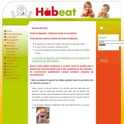 HABEAT_EU - Fruits et légumes : Faites-les aimer à vos enfants