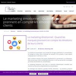 Le marketing émotionnel pour orienter vos choix