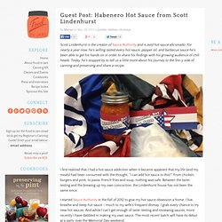 Guest Post: Habenero Hot Sauce from Scott Lindenhurst | Food in Jars