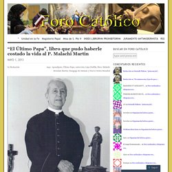 """""""El Último Papa"""", libro que pudo haberle costado la vida al P. Malachi Martin"""