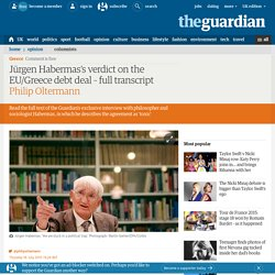 Jürgen Habermas's verdict on the EU/Greece debt deal – full transcript