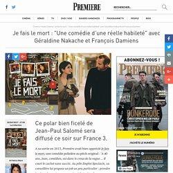 """Je fais le mort : """"Une comédie d'une réelle habileté"""" avec Géraldine Nakache et François Damiens"""