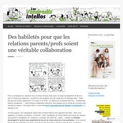 Des habiletés pour que les relations parents/profs soient une véritable collaboration